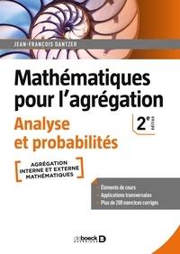 Jean-François Dantzer - Mathématiques pour l'agrégation - Analyse et probabilités.