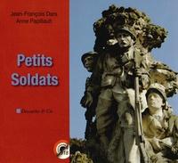 Jean-François Dars et Anne Papillault - Petits soldats.