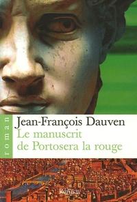 Jean-François Dauven - Le manuscrit de Portosera la rouge.