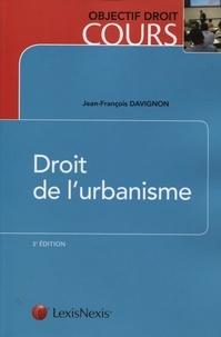 Jean-François Davignon - Droit de l'urbanisme.