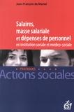 Jean-François de Martel - Salaires, masse salariale et dépenses de personnel en institution sociale et médico-sociale.