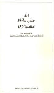 Jean-François de Raymond et Maryvonne Saison - Art, philosophie, diplomatie.