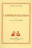 Jean-François de Raymond - L'improvisation - Contribution à une philosophie de l'action.