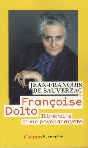 Françoise Dolto. Itinéraire d'une psychanalyste