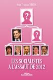 Jean-François Debiol - Les socialistes à l'assaut de 2012.