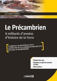 Jean-François Deconinck - Le Précambrien - 4 milliards d'années d'histoire de la Terre.