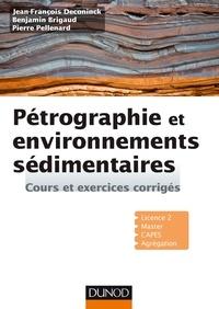 Jean-François Deconinck et Benjamin Brigaud - Pétrographie et environnements sédimentaires - Cours et exercices corrigés.