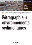 Jean-François Deconinck et Jacques Brigaud - Pétrographie et environnements sédimentaires - Cours et exercices corrigés.