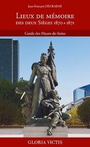 Jean-François Decraene - Lieux de mémoire des deux Sièges 1870 + 1871 - Guide des Hauts-de-Seine.