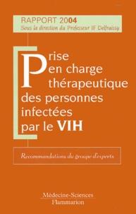 Jean-François Delfraissy - Prise en charge thérapeutique des personnes infectées par le VIH - Rapport 2004, Recommandations du groupe d'experts.