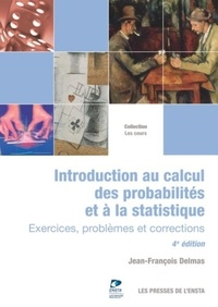 Jean-François Delmas - Introduction au calcul des probabilités et à la statistique - Exercices, problèmes et corrections.