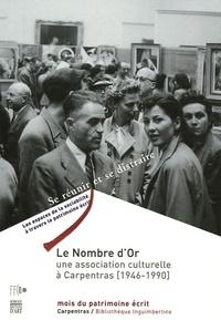 Jean-François Delmas - Le Nombre d'Or - Une association culturelle à Carpentras (1946-1990).