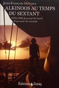 Histoiresdenlire.be Alkinoos au temps du sextant - 1976-1980 Journal de bord d'un tour du monde Image