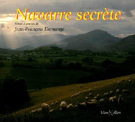 Jean-François Demange - Navarre secrète.