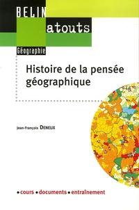 Jean-François Deneux - Histoire de la pensée géographique.