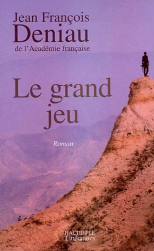 Jean-François Deniau - Le grand jeu.