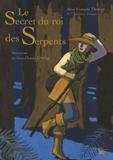 Jean-François Deniau - Le Secret du roi des Serpents.
