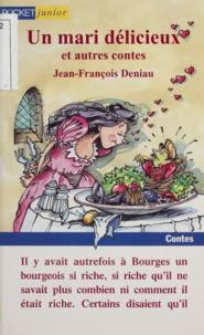 Jean-François Deniau - Un mari délicieux et autres contes.