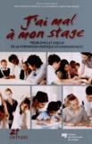 Jean-François Desbiens et Cecília Borges - J'ai mal à mon stage - Problèmes et enjeux de la formation pratique en enseignement.