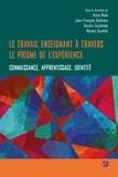 Jean-François Desbiens - Le travail enseignant à travers le prisme de l'expérience : connaissance, apprentissage, identité.