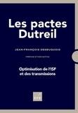 Jean-François Desbuquois - Les pactes Dutreil - Optimisation des transmissions et de l'ISF.