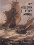 Jean-François Détrée - Des vaisseaux et des hommes - Vaisseaux de ligne et gens de mer dans l'Europe du XVIIe siècle. Exposition, Musée maritime de l'Ile Tatihou, Saint-Vaast-la-Hougue, 5 juin-31 octobre 1992.
