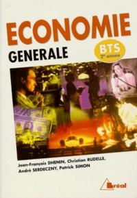 Jean-François Dhénin et Christian Rudelle - Économie générale, BTS 2e année.