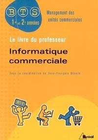 Jean-François Dhénin - Informatique commerciale BTS MUC - Livre du professeur.