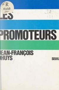 Jean-François Dhuys et Edmond Blanc - Les promoteurs.