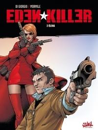 Jean-François Di Giorgio et Cristina Mormile - Eden Killer Tome 2 : Elena.