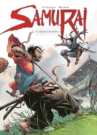 Jean-François Di Giorgio et Cristina Mormile - Samurai Tome 14 : L'épaule du maître.