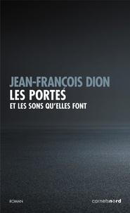 Téléchargement de texte Google Books Les portes et les sons qu'elles font RTF par Jean-François Dion 9782355363498