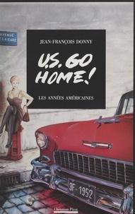 Jean-François Donny - U.S. go home ! - Les années américaines.