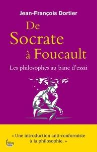 Jean-François Dortier - De Socrate à Foucault - Les philosophes au banc d'essai.
