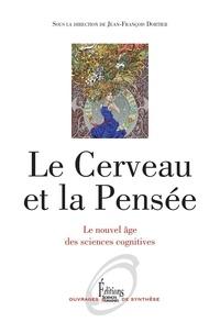 Jean-François Dortier - Le cerveau et la pensée - Le nouvel âge des sciences cognitives.