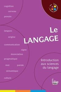 Jean-François Dortier - Le langage - Introduction aux sciences du langage.