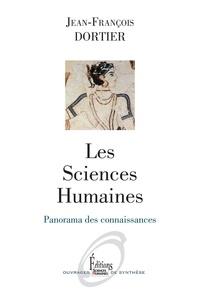 Jean-François Dortier - Les sciences humaines - Panorama des connaissances.