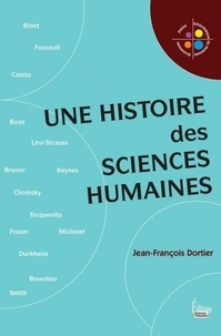 Jean-François Dortier - Une histoire des sciences humaines.