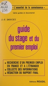 Jean-François Doucet - Guide du stage et du premier emploi.