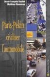 Jean-François Doulet et Mathieu Flonneau - Paris-Pékin : civiliser l'automobile.