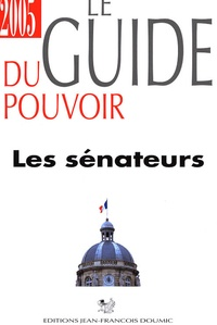 Jean-François Doumic - Le guide du pouvoir - Les 331 sénateurs.