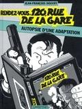 Jean-François Douvry et Jacques Tardi - Nestor Burma  : Rendez-vous 120, rue de la gare - Autopsie d'une adaptation.