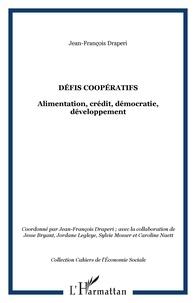 Jean-François Draperi - Défis coopératifs - Alimentation, crédit, démocratie, développement ; Edition bilingue français-anglais.