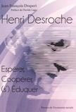 Jean-François Draperi - Henri Desroche - Espérer, coopérer, (s')éduquer.