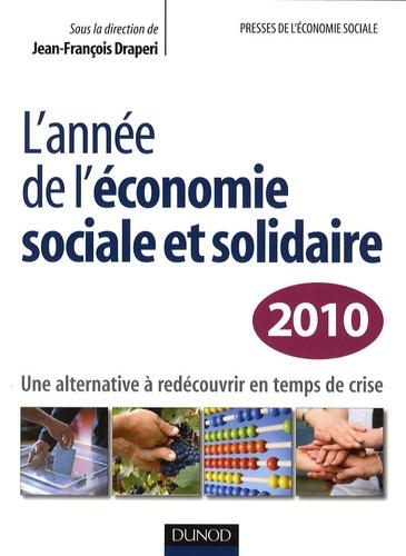 Jean-François Draperi - L'année de l'économie sociale et solidaire - Une alternative à redécouvrir en temps de crise.