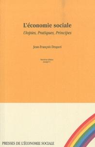 Jean-François Draperi - L'économie sociale - Utopies, pratiques, principes.