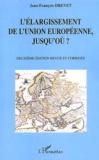 Jean-François Drevet - L'élargissement de l'Union européenne, jusqu'où ?.