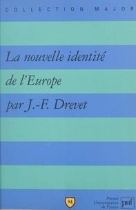 Jean-François Drevet et Pascal Gauchon - La nouvelle identité de l'Europe.