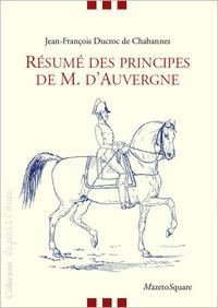 Jean-François Ducroc de Chabannes - Résumé des principes de M. d'Auvergne.
