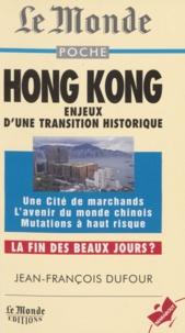 Jean-François Dufour - Hong Kong - Enjeux d'une transition historique.